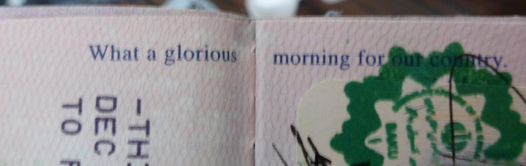 "Our visas were placed on a very appropriate passport page that reads, ""What a glorious morning for our country."" We would like to amend that to say ""countries""."
